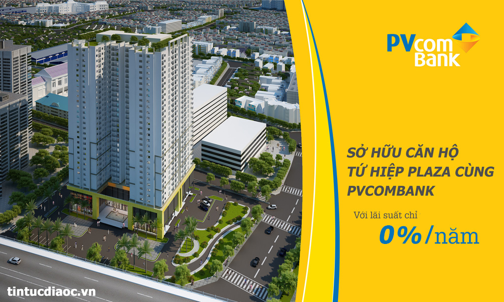 PVcomBank hỗ trợ cho vay mua căn hộ Tứ Hiệp Plaza